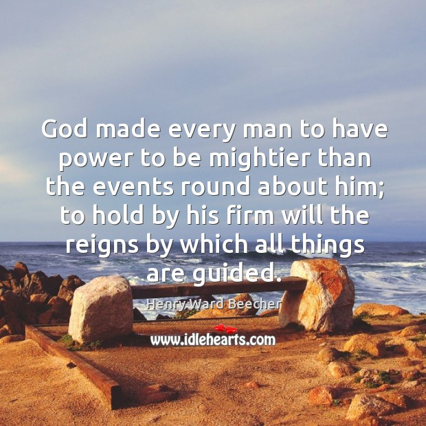 Image, God made every man to have power to be mightier than the