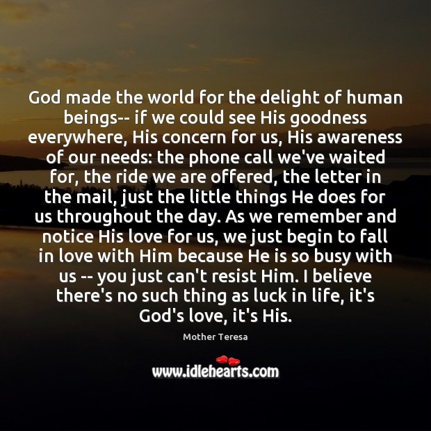 Image, God made the world for the delight of human beings– if we