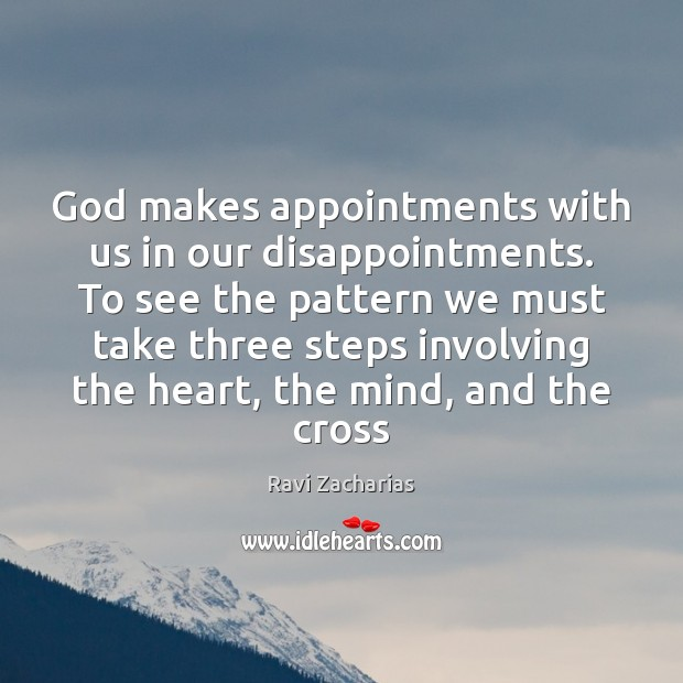 Image, God makes appointments with us in our disappointments. To see the pattern