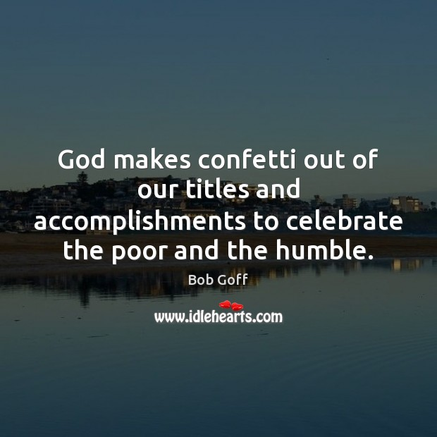 Bob Goff Quotes - Page 7 of 8 - IdleHearts