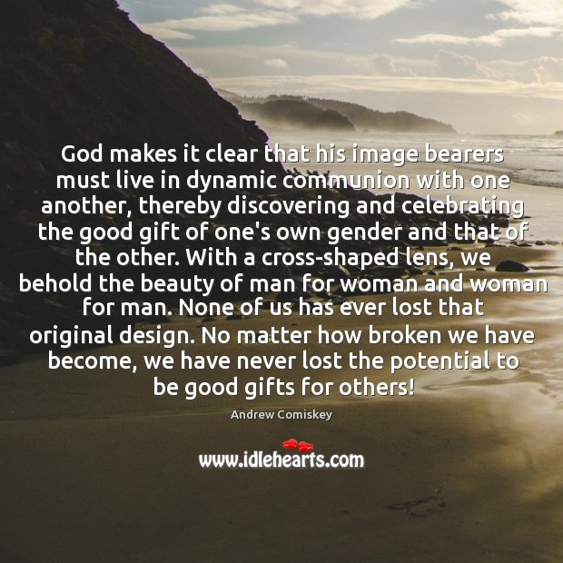 Image, God makes it clear that his image bearers must live in dynamic