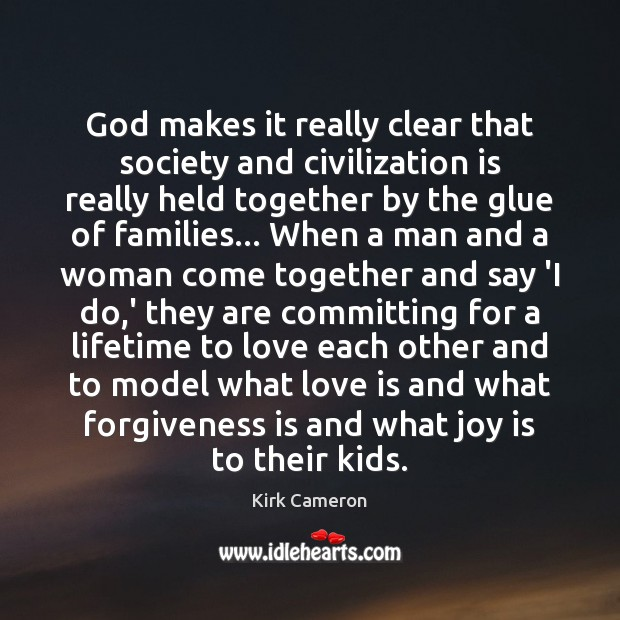 God makes it really clear that society and civilization is really held Joy Quotes Image