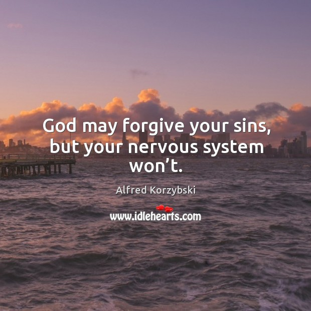 Image, God may forgive your sins, but your nervous system won't.