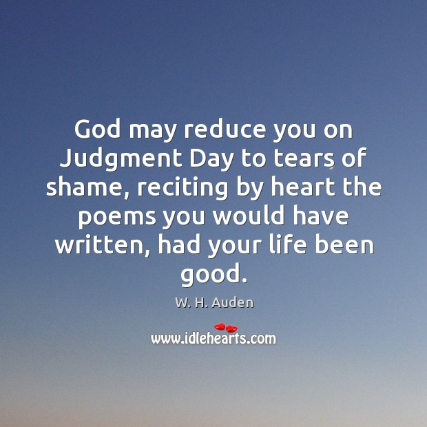God may reduce you on Judgment Day to tears of shame, reciting Image