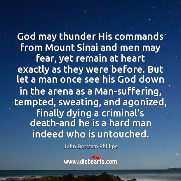 God may thunder His commands from Mount Sinai and men may fear, Image