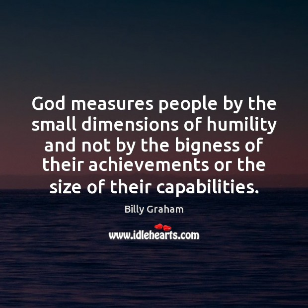 Image, God measures people by the small dimensions of humility and not by