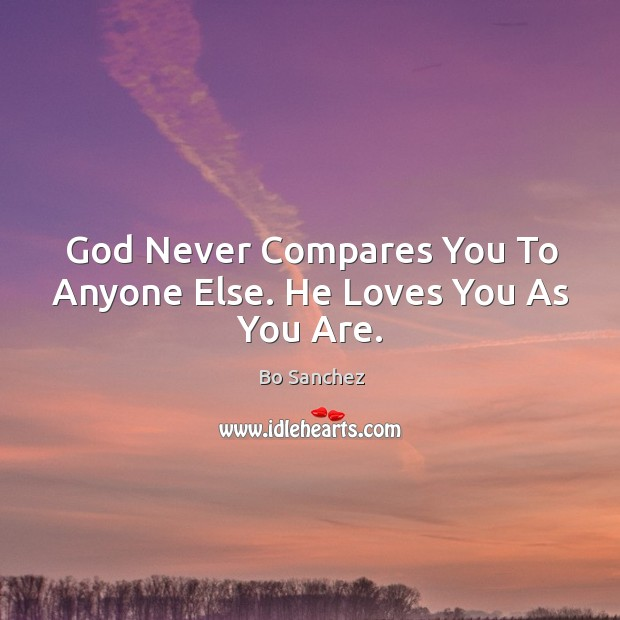Image, God Never Compares You To Anyone Else. He Loves You As You Are.