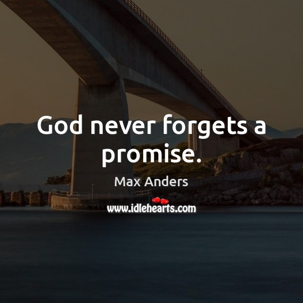 God never forgets a promise. Image