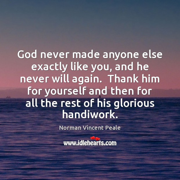 God never made anyone else exactly like you, and he never will Image