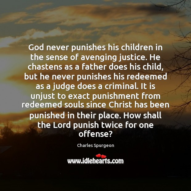 God never punishes his children in the sense of avenging justice. He Image