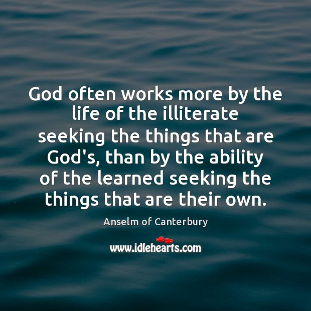 Image, God often works more by the life of the illiterate seeking the