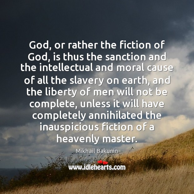 Image, God, or rather the fiction of God, is thus the sanction and