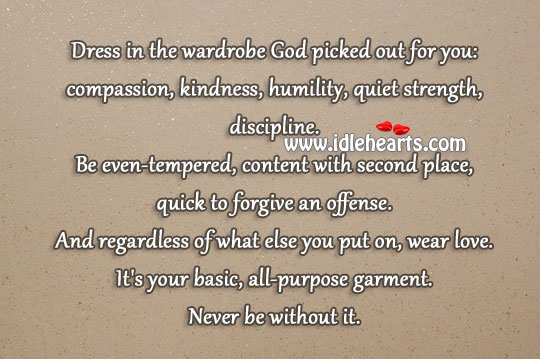 Dress in the wardrobe God picked out for you Humility Quotes Image