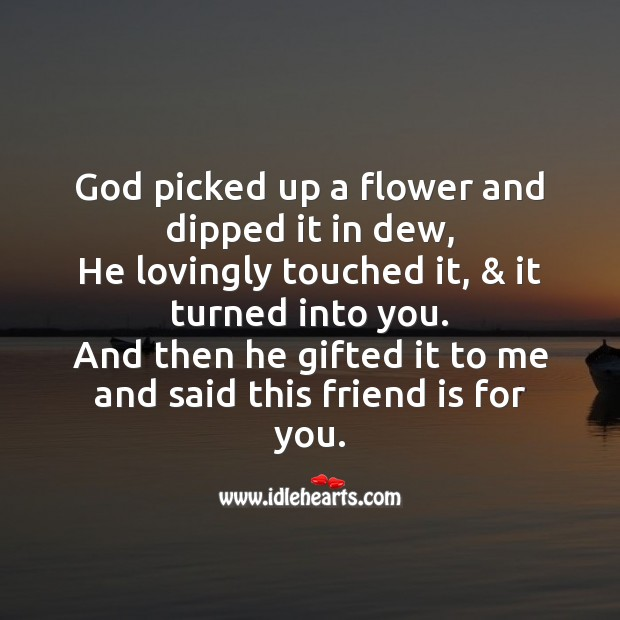 Image about God picked up a flower and dipped it in dew
