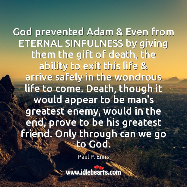 Image, God prevented Adam & Even from ETERNAL SINFULNESS by giving them the gift