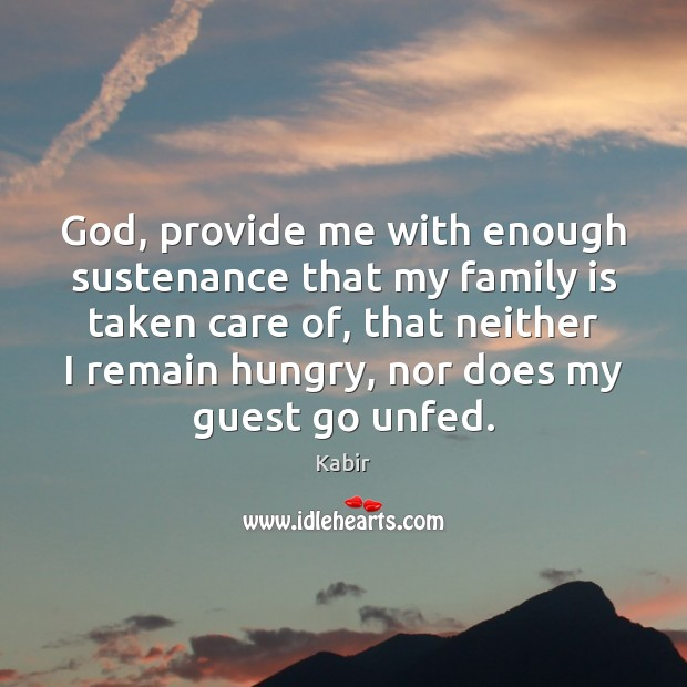 God, provide me with enough sustenance that my family is taken care Image