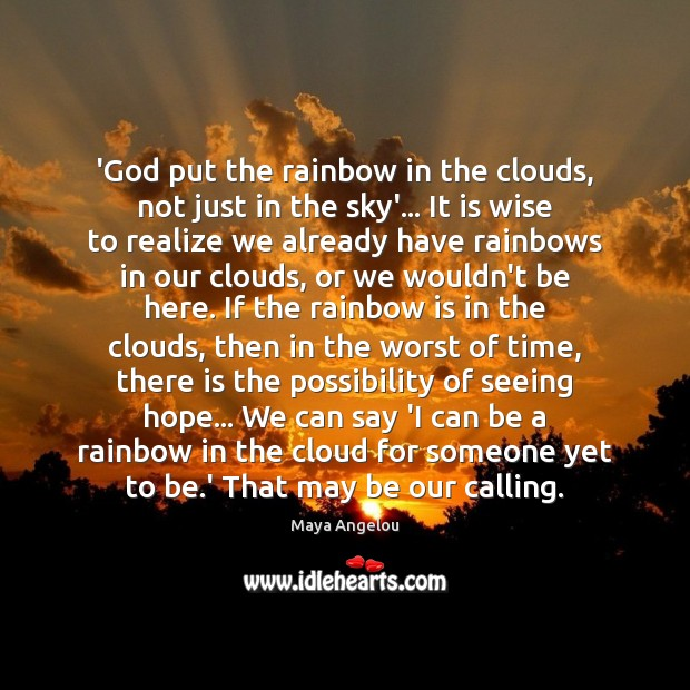 Image, 'God put the rainbow in the clouds, not just in the sky'…