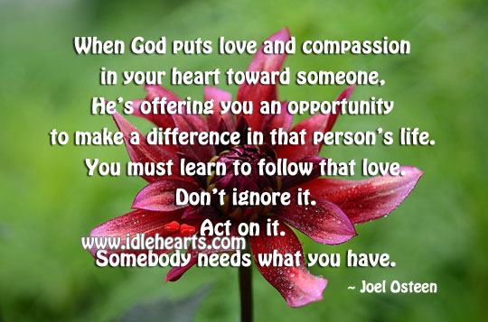 God puts love and compassion in your heart Image