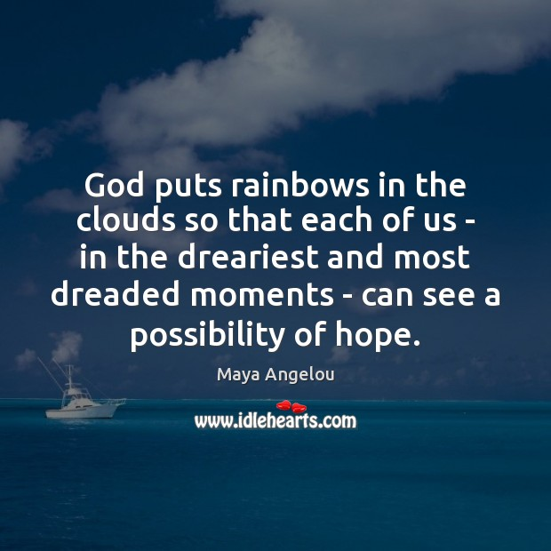 Image, God puts rainbows in the clouds so that each of us –