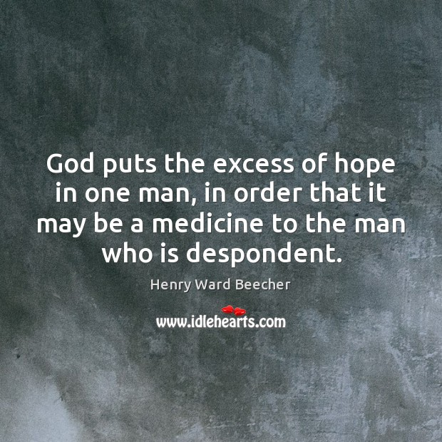 Image, God puts the excess of hope in one man, in order that