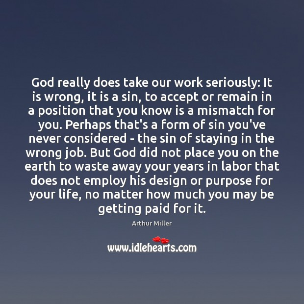 Image, God really does take our work seriously: It is wrong, it is