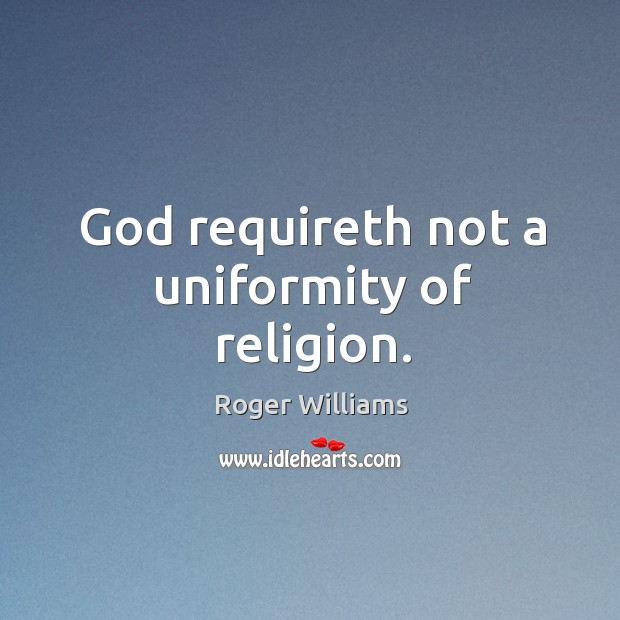 God requireth not a uniformity of religion. Image