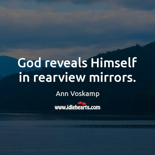 Image, God reveals Himself in rearview mirrors.
