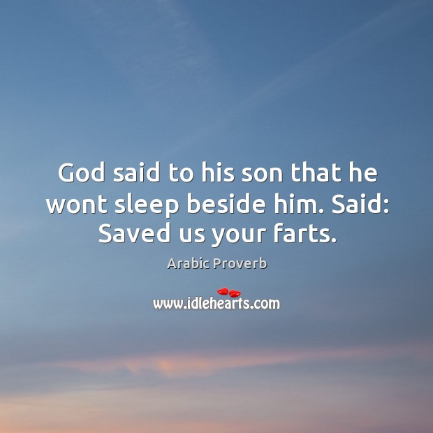 Image, God said to his son that he wont sleep beside him. Said: saved us your farts.