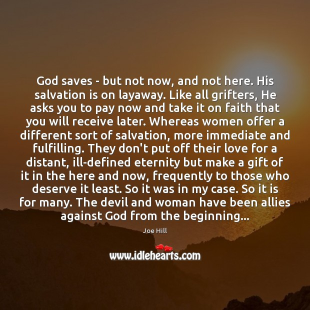 God saves – but not now, and not here. His salvation is Joe Hill Picture Quote