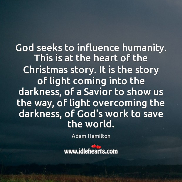 God seeks to influence humanity. This is at the heart of the Image