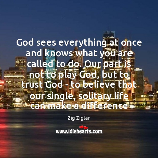Image, God sees everything at once and knows what you are called to