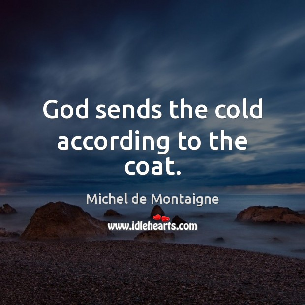 Image, God sends the cold according to the coat.