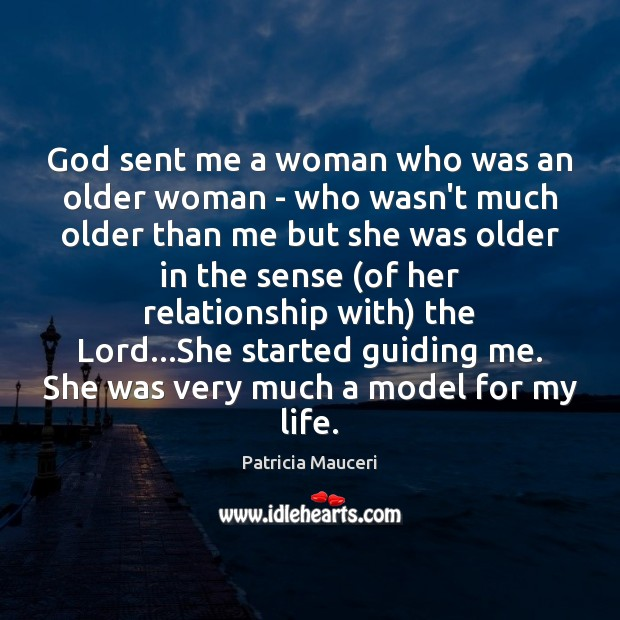 God sent me a woman who was an older woman – who Image