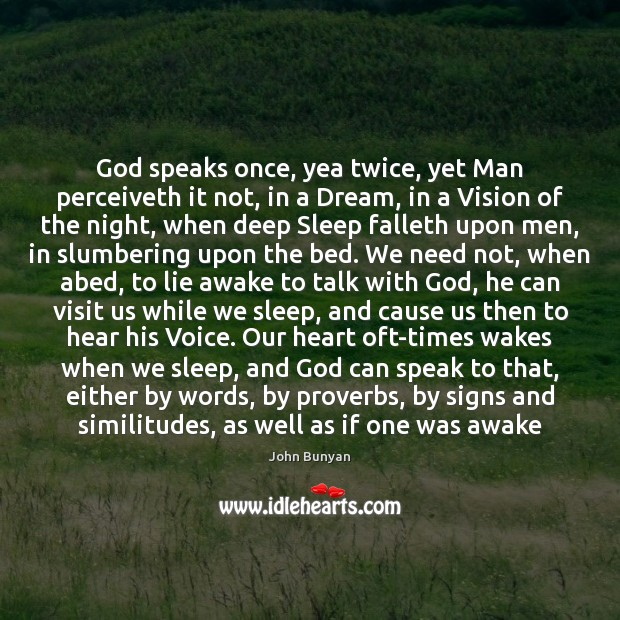 God speaks once, yea twice, yet Man perceiveth it not, in a John Bunyan Picture Quote
