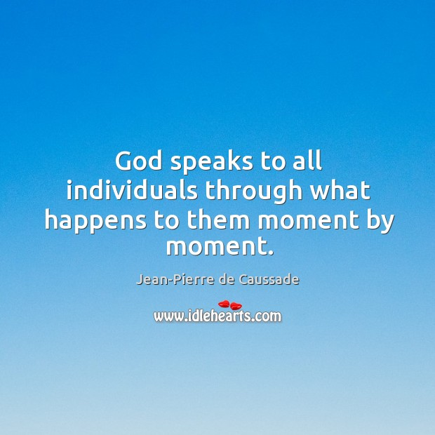 God speaks to all individuals through what happens to them moment by moment. Image