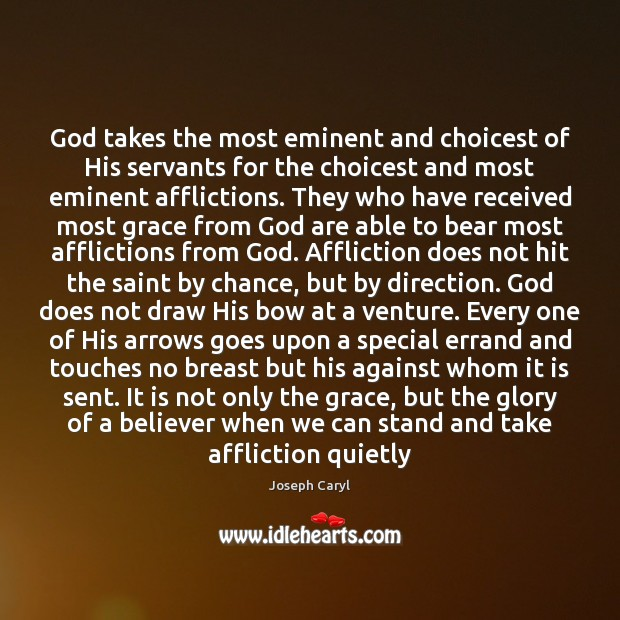 God takes the most eminent and choicest of His servants for the Chance Quotes Image