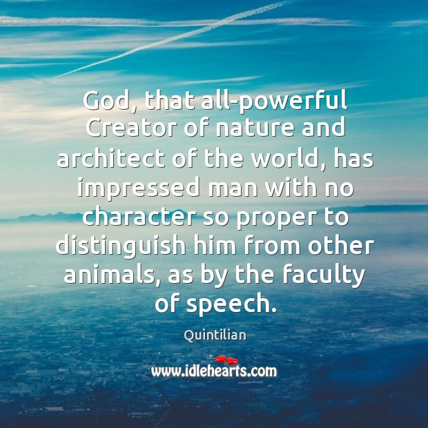God, that all-powerful creator of nature and architect of the world Image