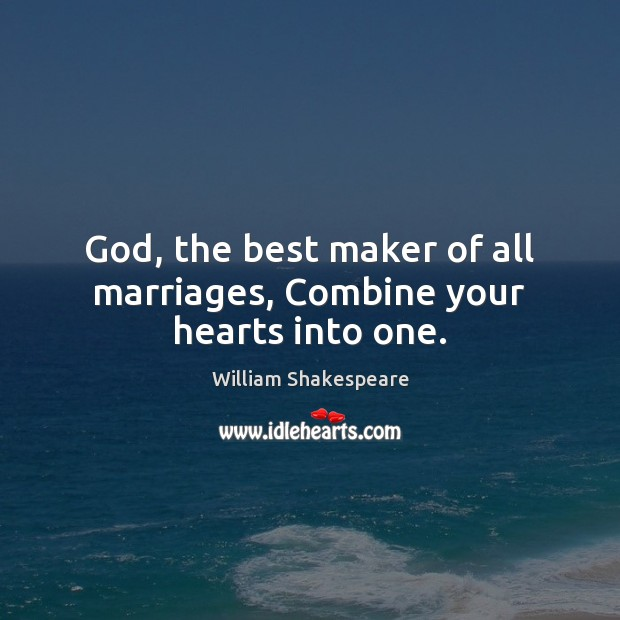 God, the best maker of all marriages, Combine your hearts into one. Image