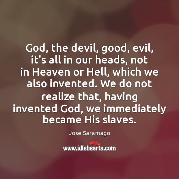 God, the devil, good, evil, it's all in our heads, not in Image