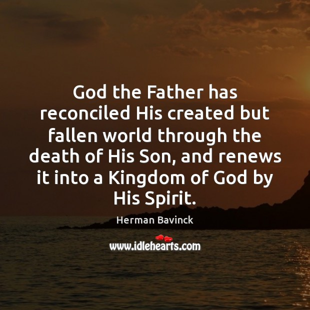 Image, God the Father has reconciled His created but fallen world through the