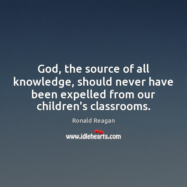Image, God, the source of all knowledge, should never have been expelled from
