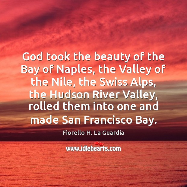 Image, God took the beauty of the Bay of Naples, the Valley of