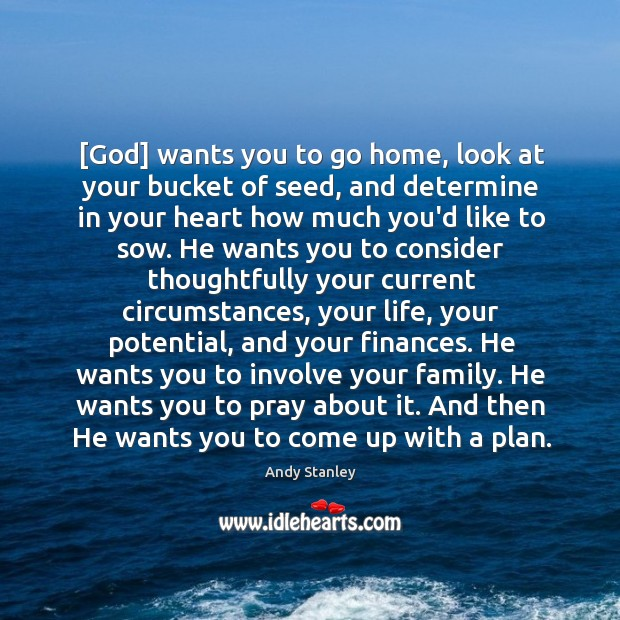 [God] wants you to go home, look at your bucket of seed, Image
