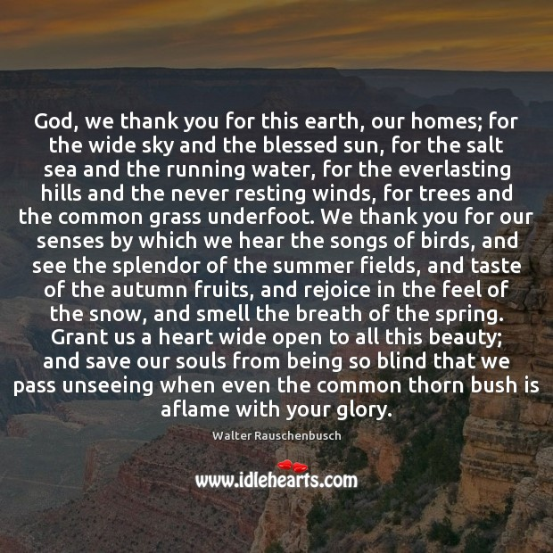 God, we thank you for this earth, our homes; for the wide Image