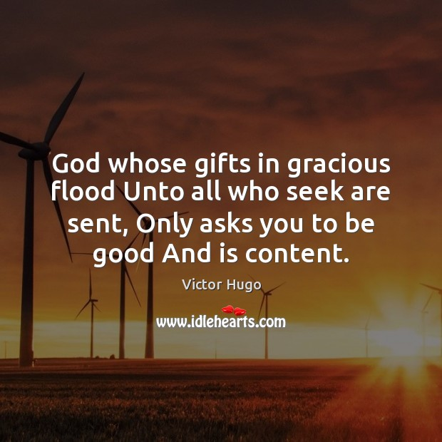 God whose gifts in gracious flood Unto all who seek are sent, Image