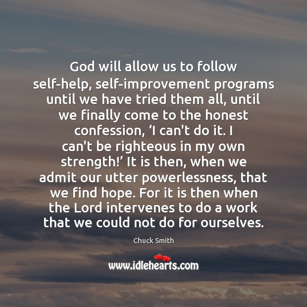 God will allow us to follow self-help, self-improvement programs until we have Image