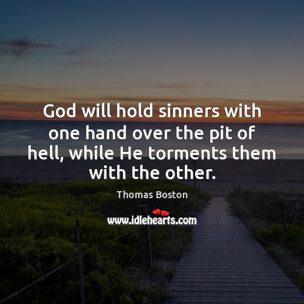 God will hold sinners with one hand over the pit of hell, Image