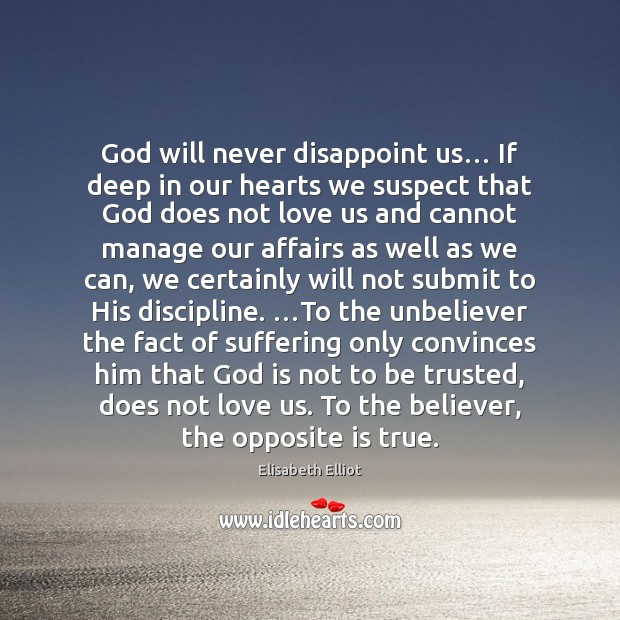 God will never disappoint us… If deep in our hearts we suspect Image