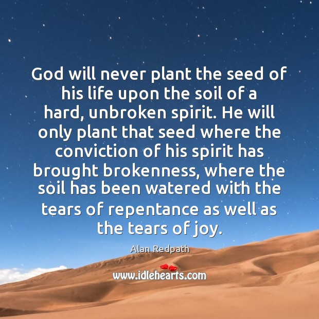 Image, God will never plant the seed of his life upon the soil