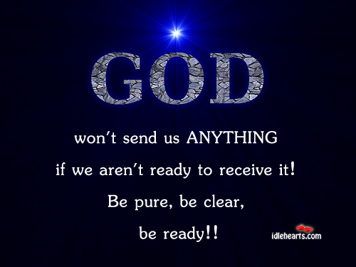 God Won't Send Us Anything If We Aren't…